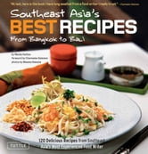 Southeast Asia's Best Recipes - From Bangkok to Bali ebook by Wendy Hutton