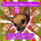 The Tinkerbell Hilton Diaries - My Life Tailing Paris Hilton ebook by Tinkerbell Hilton, D. Resin