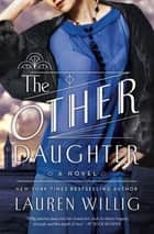The Other Daughter ebook by Lauren Willig