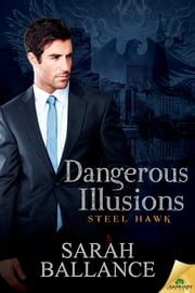 Dangerous Illusions ebook by Sarah Ballance