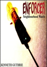 Enforcer: Neighbourhood Watch ebook by Kenneth Guthrie