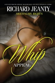 Meeting Ms. Right (Whip Appeal) ebook by Richard Jeanty
