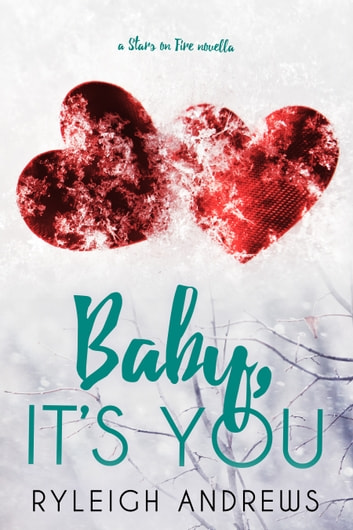 Baby, It's You ebook by Ryleigh Andrews