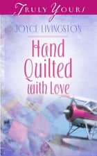 Hand Quilted With Love ebook by