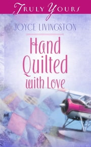 Hand Quilted With Love ebook by Joyce Livingston