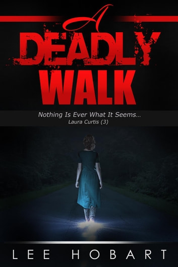 A Deadly Walk - Laura Curtis , #3 ebook by Lee Hobart
