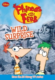 Phineas and Ferb: Wild Surprise ebook by Helena Mayer