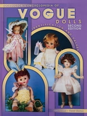 eBook Collector's Encyclopedia of Vogue Dolls 2nd Edition ebook by Izen, Judith