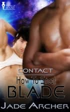 How to Steal Blade ebook by Jade Archer