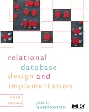 Relational Database Design and Implementation - Clearly Explained ebook by Jan L. Harrington