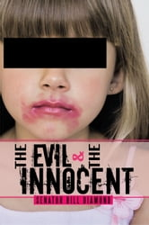 The Evil and the Innocent ebook by Senator Bill Diamond