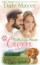 Owen: A Hathaway House Heartwarming Romance eBook by Dale Mayer