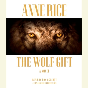 The Wolf Gift livre audio by Anne Rice