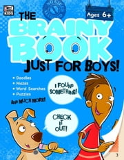 Brainy Book Just for Boys!, Grades K - 5 ebook by Kids, Thinking