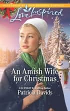 An Amish Wife for Christmas ebook by Patricia Davids