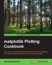 matplotlib Plotting Cookbook ebook by Alexandre Devert