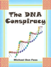 The DNA Conspiracy ebook by Michael Don Fess