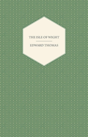 The Isle of Wight ebook by Edward Thomas