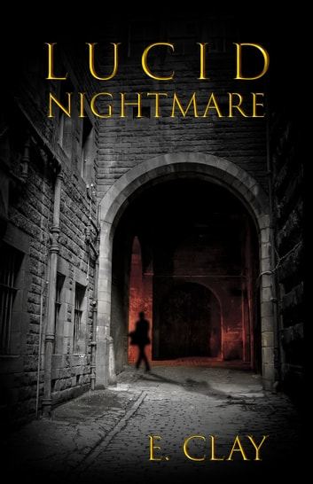 LUCID Nightmare ebook by E. Clay