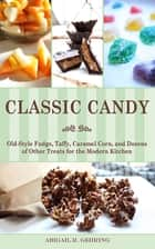 Classic Candy ebook by Abigail R. Gehring