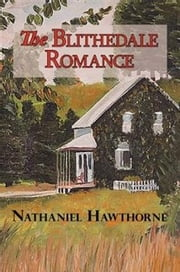 The Blithedale Romance ebook by Nathaniel Hawthorne