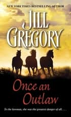 Once an Outlaw ebook by Jill Gregory