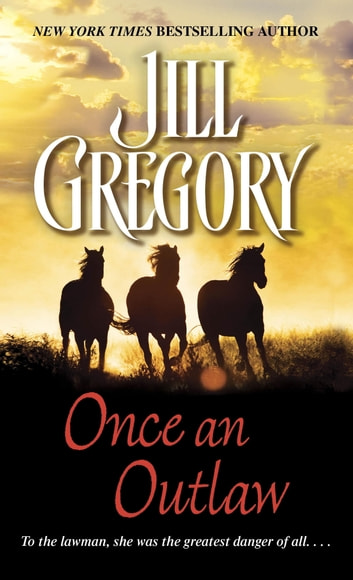 Once an Outlaw - A Novel ebook by Jill Gregory