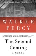 The Second Coming - A Novel ebook by Walker Percy