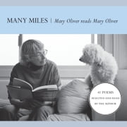 Many Miles - Mary Oliver reads Mary Oliver audiobook by Mary Oliver