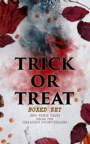 TRICK OR TREAT Boxed Set: 200+ Eerie Tales from the Greatest Storytellers - Horror Classics, Mysterious Cases, Gothic Novels, Monster Tales & Supernatural Stories: Sweeney Todd, The Murders in the Rue Morgue, Frankenstein, The Vampire, Dracula, Sleepy Hollow, From Beyond… ekitaplar by H. P. Lovecraft, Mary Shelley, Edgar Allan Poe,...