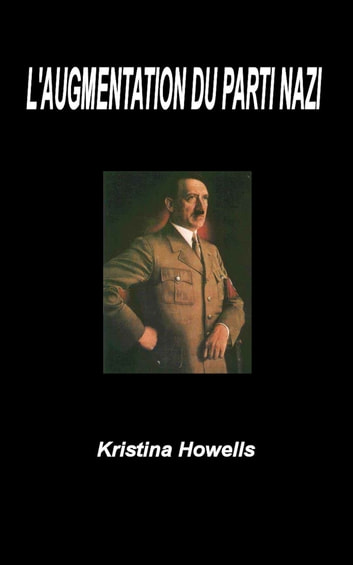 L'Augmentation du parti Nazi ebook by Kristina Howells