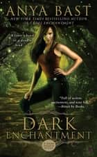 Dark Enchantment ebook by Anya Bast