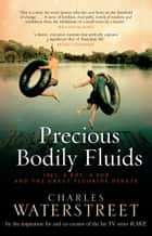 Precious Bodily Fluids ebook by Charles Waterstreet