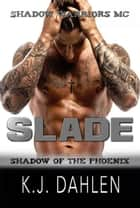 Slade ebook by Kj Dahlen