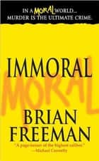 Immoral - A Novel ebook by Brian Freeman