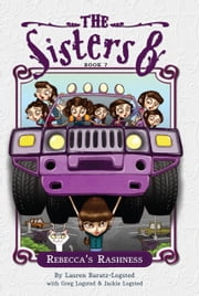 The Sisters Eight Book 7: Rebecca's Rashness ebook by Lauren Baratz-Logsted