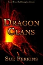 Dragon Clans - Dragons, #3 ebook by Sue Perkins