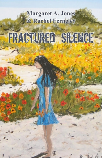 Fractured Silence ebook by Margaret A. Jones,Rachel Ferneley