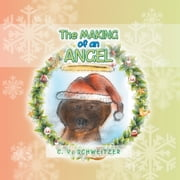 THE MAKING OF AN ANGEL ebook by C. V. Schweitzer