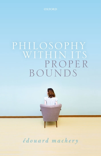 Philosophy Within Its Proper Bounds ebook by Edouard Machery