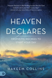 Heaven Declares - Prophetic Decrees to Start Your Day ebook by Hakeem Collins,Ryan LeStrange