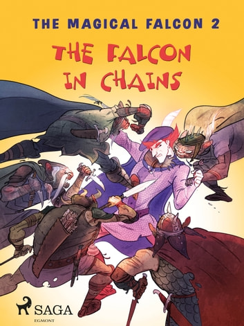 The Magical Falcon 2 - The Falcon in Chains ebook by Peter Gotthardt