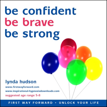 Be confident, Be brave, Be strong audiobook by Lynda Hudson