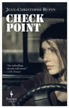 Checkpoint ebook by Jean-Christophe Rufin, Alison Anderson