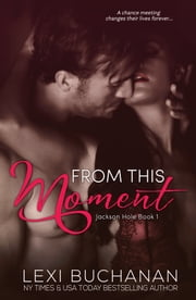 From This Moment ebook by Lexi Buchanan