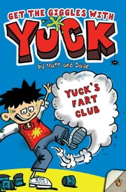 Yuck's Fart Club ebook by Matt and Dave