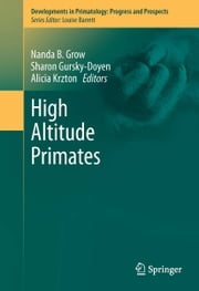 High Altitude Primates ebook by Nanda B. Grow,Sharon Gursky-Doyen,Ali Krzton