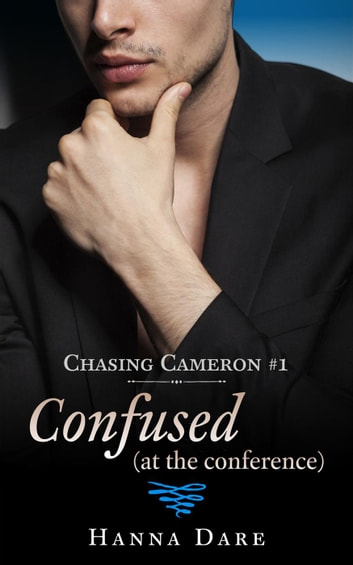 Confused at the Conference - Chasing Cameron, #1 ebook by Hanna Dare
