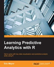 Learning Predictive Analytics with R ebook by Eric Mayor