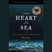 In the Heart of the Sea - The Tragedy of the Whaleship Essex audiobook by Nathaniel Philbrick